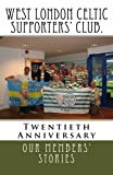 img - for West London Celtic Supporters' Club.: 20th Anniversary. 1996 - 2016. book / textbook / text book