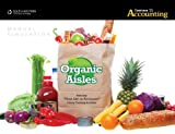 Organic Aisles Manual Simulation for Gilbertson/Lehman/Passalacquas Century 21 Accounting: Advanced