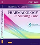 img - for By Richard A. Lehne PhD Study Guide for Pharmacology for Nursing Care, 8e (8th Edition) book / textbook / text book