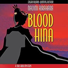 Blood Hina (       UNABRIDGED) by Naomi Hirahara Narrated by Brian Nishii