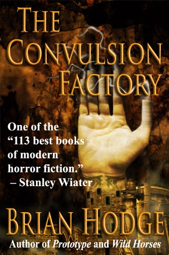 The Convulsion Factory [Kindle Edition] by Brian Hodge