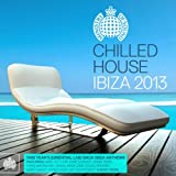 Chilled House Ibiza 2013 - Ministry of Sound