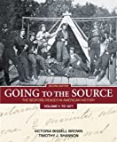 Going to the Source, Volume 1: To 1877: The Bedford Reader in American History (0312448228) by Brown, Victoria Bissell