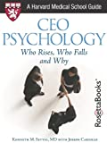 img - for CEO Psychology: Who Rises, Who Falls, and Why (Harvard Medical School Guides) book / textbook / text book