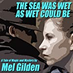 The Sea Was Wet As Wet Could Be | Mel Gilden