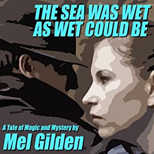 The Sea Was Wet As Wet Could Be | [Mel Gilden]