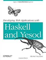 Developing Web Applications with Haskell and Yesod ebook download