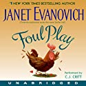 Foul Play (       UNABRIDGED) by Janet Evanovich Narrated by C. J. Critt