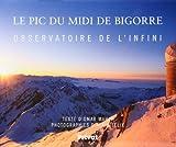 echange, troc Omar Mahdi, Alain Félix - Le Pic du Midi de Bigorre : Observatoire de l'infini