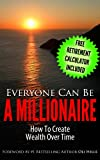 img - for Everyone Can Be A Millionaire...How To Create Wealth Over Time (Beginner's Guide to Financial Planning) book / textbook / text book