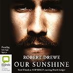 Our Sunshine | Robert Drewe