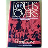 The Lotus Lovers: The Complete History of the Curious Erotic Custom of Footbinding in China (Chinese Erotic and Sexual Classics)