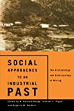 img - for Social Approaches to an Industrial Past: The Archaeology and Anthropology of Mining book / textbook / text book