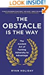 The Obstacle is the Way: The Ancient...