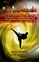 Taekwondo: A Practical Guide to the World's Most Popular Martial Art (English Edition)