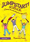 Jumpstart! Science: Games and Activities for Ages 5-11