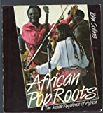 African Pop Roots: The Inside Rhythms of Africa (0572011504) by Collins, John
