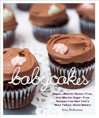 Engl. Bücher : BabyCakes: Vegan, (Mostly) Gluten-Free, and (Mostly) Sugar-Free Recipes from New York's Most Talked-About Bakery