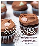 BabyCakes: Vegan, (Mostly) Gluten-Free, and (Mostly) Sugar-Free Recipes from New York&#039;s Most Talked-About Bakery