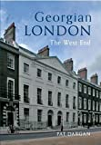 Georgian London: The West End Pat Dargan