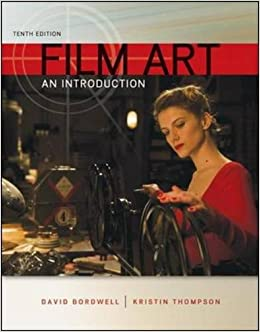 Film Art Tenth Edition by Bordwell