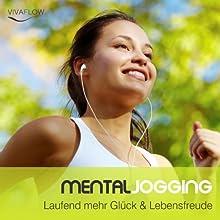Mental Jogging: Laufend mehr Glück & Lebensfreude Hörbuch von Katja Schütz Gesprochen von: Claudia Urbschat-Mingues