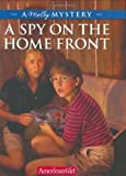 img - for A Spy on the Home Front: A Molly Mystery (American Girl Mysteries (Quality)) book / textbook / text book