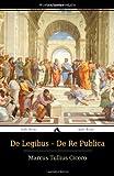 Marcus Tullius Cicero De Legibus - De Re Publica