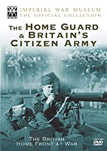 Britain's Home Front At War - Britain's Citizen Army [DVD]