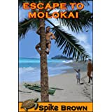 ESCAPE TO MOLOKAI ~ Spike Brown