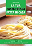 La tua pasta fresca fatta in casa: Me...