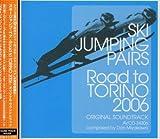 スキージャンプ・ペア Road To TORINO2006 オリジナルサウンドトラック Elephant Picture エイベックス・ピクチャーズ