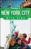 Frommers New York City with Kids (Frommers With Kids)