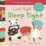 Good Night, Sleep Tight: A Book About Bedtime (Hello, Friends!)