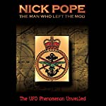 Nick Pope: The Man Who Left the MOD: The UFO Phenomenon Unveiled | Nick Pope