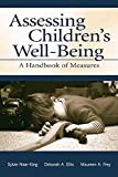 img - for Assessing Children's Well-Being: A Handbook of Measures book / textbook / text book