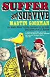 Suffer and Survive (1416522301) by Martin Goodman