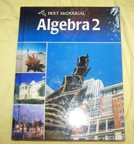 Holt Algebra 2 North Carolina: Student Edition Algebra 2 2011