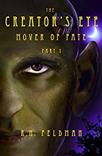 (FREE on 2/11) The Creator's Eye: Mover Of Fate by R.N. Feldman - http://eBooksHabit.com