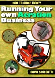 img - for How to Make Money Running Your Own Aeration Business book / textbook / text book