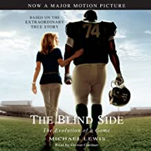 The Blind Side: Evolution of a Game (       UNABRIDGED) by Michael Lewis Narrated by Stephen Hoye