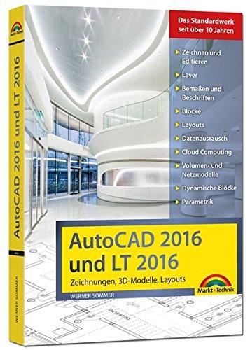 AutoCAD-2016-und-LT2016-Zeichnungen-3D-Modelle-Layouts-Kompendium-Handbuch-inkl-Beileger-fr-Version-2017-mit-allen-NEUHEITEN-der-2017er-Version