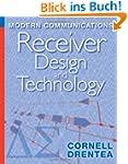 Modern Communications Receiver Design...