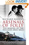 Arsenals of Folly: The Making of the...