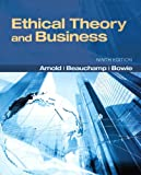 Ethical Theory and Business (9th Edition) (MyThinkingLab Series) (0205169082) by Arnold, Denis G.