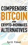 Comprendre Bitcoin et les crypto-monn...