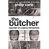 The Butcher: Anatomy of a Mafia Psychopath ~ Philip Carlo