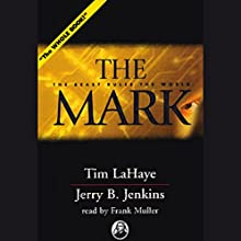 The Mark: Left Behind, Volume 8 Audiobook by Tim LaHaye, Jerry B. Jenkins Narrated by Frank Muller