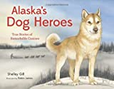 img - for Alaska's Dog Heroes: True Stories of Remarkable Canines book / textbook / text book