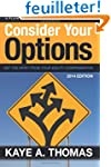 Consider Your Options: Get the Most f...